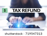 tax refund text on virtual... | Shutterstock . vector #719547313