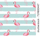 cute seamless flamingo pattern... | Shutterstock .eps vector #719800447