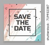 save the date card. abstract... | Shutterstock .eps vector #719932387