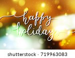 happy holidays lettering ...   Shutterstock .eps vector #719963083