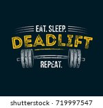 eat sleep deadlift repeat. gym... | Shutterstock .eps vector #719997547
