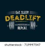 Eat Sleep Deadlift Repeat. Gym...