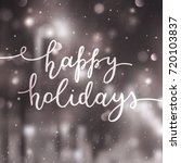happy holidays lettering ...   Shutterstock .eps vector #720103837