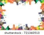 frame of blots and splashes... | Shutterstock . vector #721360513