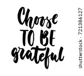 choose to be grateful   hand... | Shutterstock .eps vector #721386127
