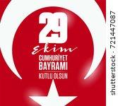 29 ekim cumhuriyet bayrami... | Shutterstock .eps vector #721447087