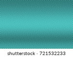 black and blue dotted halftone... | Shutterstock .eps vector #721532233