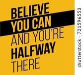 believe you can and you have... | Shutterstock .eps vector #721596553