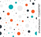 colorful polka dots seamless... | Shutterstock .eps vector #721839787