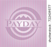 payday pink emblem. retro | Shutterstock .eps vector #722439577