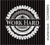work hard silver shiny badge | Shutterstock .eps vector #722450893