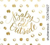 baby its cold outside. brush... | Shutterstock .eps vector #722476027