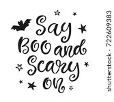 say boo and scary on. halloween ... | Shutterstock .eps vector #722609383