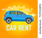 car rent. blue suv on yellow... | Shutterstock .eps vector #722942893