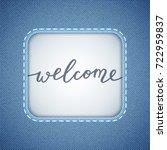 welcome lettering  handwritten... | Shutterstock .eps vector #722959837