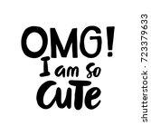 omg i am so cute   fun hand...   Shutterstock .eps vector #723379633