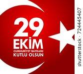 29 ekim cumhuriyet bayraminiz... | Shutterstock .eps vector #724445407