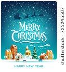 santa claus with deers in sky... | Shutterstock .eps vector #725245507