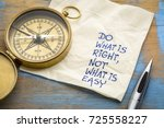 do what is right  not what is... | Shutterstock . vector #725558227