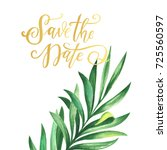 save the date poster with palm... | Shutterstock . vector #725560597