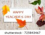 happy teacher's day  message on ... | Shutterstock . vector #725843467