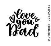 love you dad handwritten...   Shutterstock .eps vector #726293563