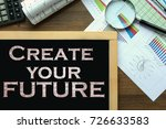 Small photo of Text Create your future on the blackboard on the desk with office business accessories