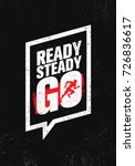 ready steady go. inspiring... | Shutterstock .eps vector #726836617