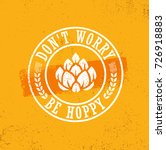 don't worry be hoppy. craft...   Shutterstock .eps vector #726918883