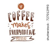 coffee hand lettering quote.... | Shutterstock .eps vector #727012993