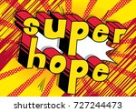 super hope   comic book style... | Shutterstock .eps vector #727244473