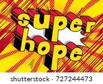 super hope   comic book style... | Shutterstock .eps vector #727244473