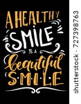 a healthy smile is a beautiful... | Shutterstock .eps vector #727398763