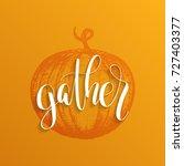 thanksgiving pumpkin hand... | Shutterstock .eps vector #727403377