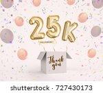 25k  25000 followers thank you... | Shutterstock . vector #727430173