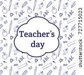 happy teacher's day. blackboard ...   Shutterstock .eps vector #727715023