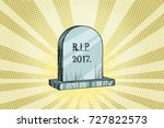 the end of 2017  gravestone... | Shutterstock .eps vector #727822573