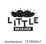 little dreamer. hand drawn... | Shutterstock .eps vector #727903417