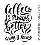 coffee is always better with a... | Shutterstock .eps vector #728244793