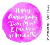happy anniversary  dear mom  i... | Shutterstock .eps vector #728444137