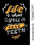 life is short  smile while you... | Shutterstock .eps vector #728887297