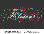 happy holidays typographic... | Shutterstock .eps vector #729339613