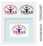 don't mess with texas with... | Shutterstock .eps vector #730032487