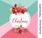 christmas winter poinsettia... | Shutterstock .eps vector #730561693