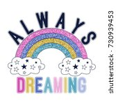 Stock vector always dreaming slogan and rainbow with glitter vector 730939453