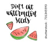 don't eat watermelon seeds.... | Shutterstock .eps vector #731345593