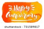 happy anniversary handwritten... | Shutterstock .eps vector #731589817
