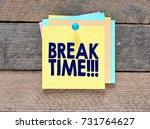 break time   notes about break...   Shutterstock . vector #731764627