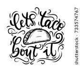 let's taco 'bout it. tacos... | Shutterstock .eps vector #733574767