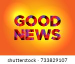 the words good news written in...   Shutterstock .eps vector #733829107